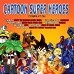 Cartoon super heroe´s - Compilation
