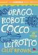 Drago, robot, coccoleprotto