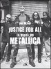Justice for all. La verità sui Metallica
