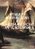 Pirati saraceni e barbareschi in Liguria