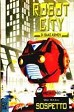 Robot city: sospetto